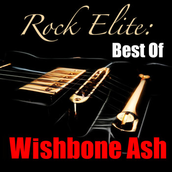 Wishbone Ash - Rock Elite: Best Of Wishbone Ash