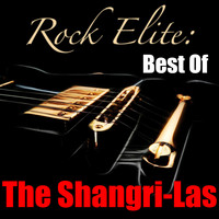 The Shangri-Las - Rock Elite: Best Of The Shangri-Las