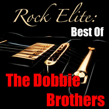 The Doobie Brothers - Rock Elite: Best Of The Doobie Brothers
