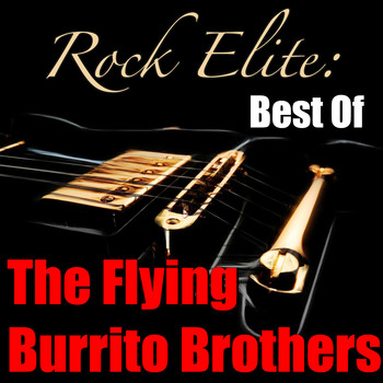 The Flying Burrito Brothers - Rock Elite: Best Of The Flying Burrito Brothers (Live)