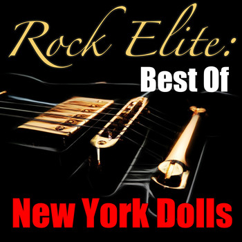 New York Dolls - Rock Elite: Best Of New York Dolls (Live)