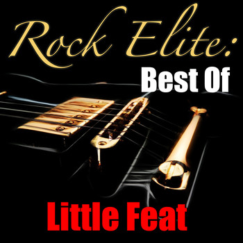 Little Feat - Rock Elite: Best Of Little Feat (Live)