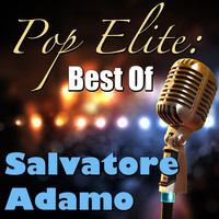 Salvatore Adamo - Pop Elite: Best Of Salvatore Adamo