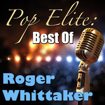 Roger Whittaker - Pop Elite: Best Of Roger Whittaker