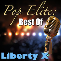 Liberty X - Pop Elite: Best Of Liberty X