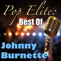 Johnny Burnette - Pop Elite: Best Of Johnny Burnette