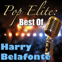 Harry Belafonte - Pop Elite: Best Of Harry Belafonte