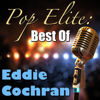 Eddie Cochran - Pop Elite: Best Of Eddie Cochran