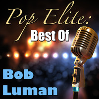Bob Luman - Pop Elite: Best Of Bob Luman