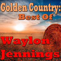 Waylon Jennings - Golden Country: Best Of Waylon Jennings