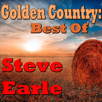 Steve Earle - Golden Country: Best Of Steve Earle (Live)