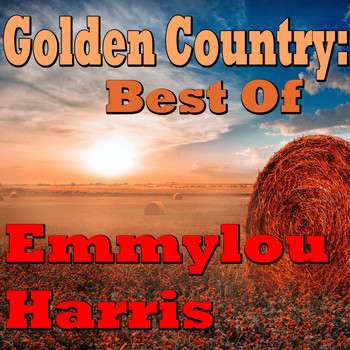 Emmylou Harris - Golden Country: Emmylou Harris (Live)