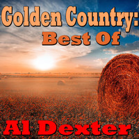 Al Dexter - Golden Country: Best Of Al Dexter