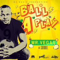 Mr Vegas - Ball A Play