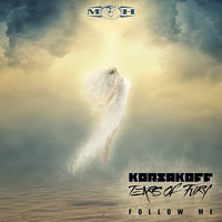 Korsakoff and Tears Of Fury - Follow Me