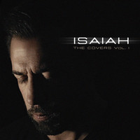 Isaiah - The Covers Vol. I
