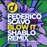 federico scavo - Blow It (Shablo Remix)