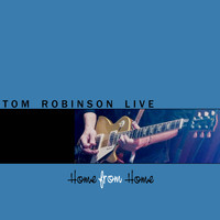 Tom Robinson - Home From Home, Vol. 2
