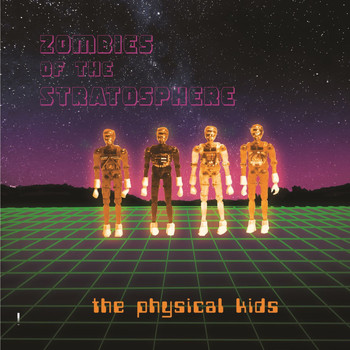 Zombies Of The Stratosphere - The Physical Kids