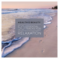 Various Artists - Health & Beauty - 50 Essential Tracks for Relaxation