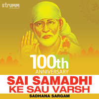 Sadhana Sargam - Sai Samadhi Ke Sau Varsh - Single
