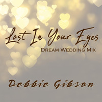 Debbie Gibson - Lost in Your Eyes (Dream Wedding Mix)