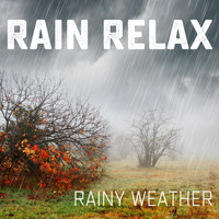 Rain Relax - Rainy Weather