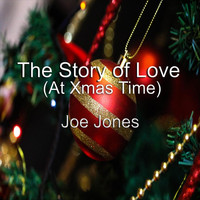 Joe Jones - The Story of Love (This Xmas Time)