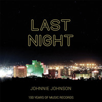 Johnnie Johnson - Last Night