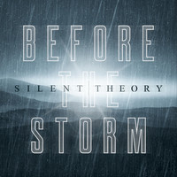 Silent Theory - Before the Storm
