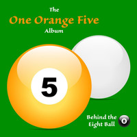 Behind the Eight Ball - One Orange Five