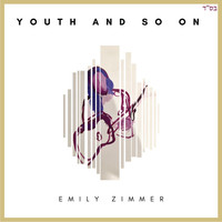 Emily Zimmer - Youth and So On