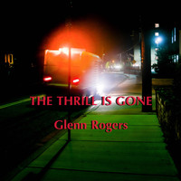 Glenn Rogers - The Thrill Is Gone