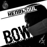 Henrisoul - B.O.W - Black or White