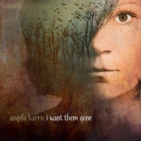 Angela Harris - I Want Them Gone
