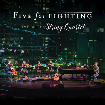 Five for Fighting - Live with String Quartet