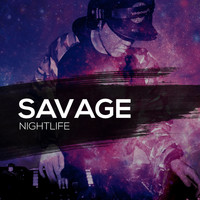 Savage - Nightlife