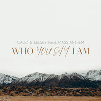 Caleb and Kelsey - You Say / Who You Say I Am