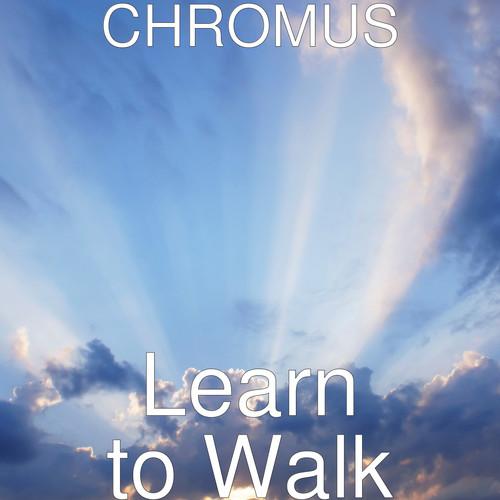 CHROMUS (feat. Phil Davis) MP3 Single Learn to Walk