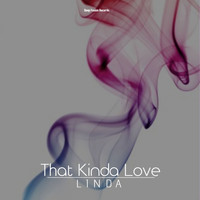 Linda - That Kinda Love