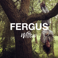 Fergus - Willow