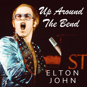 Elton John - Up Around The Bend