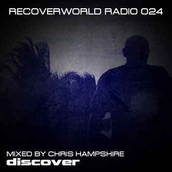 Chris Hampshire - Recoverworld Radio 024 (Mixed by Chris Hampshire)