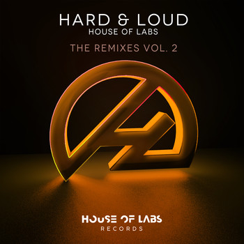 House of Labs - Hard & Loud (The Remixes, Vol. 2)