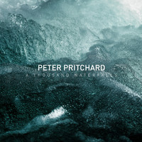 Peter Pritchard - A Thousand Waterfalls