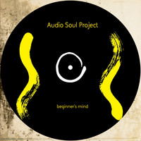 Audio Soul Project - Beginner's Mind