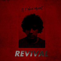 REVIVAL - If I Have Myself (Explicit)