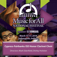 Cypress-Fairbanks ISD Honor Clarinet Choir / Mark Edenfield - 2018 Music for All (Indianapolis, IN): Cypress-Fairbanks ISD Honor Clarinet Choir [Live]
