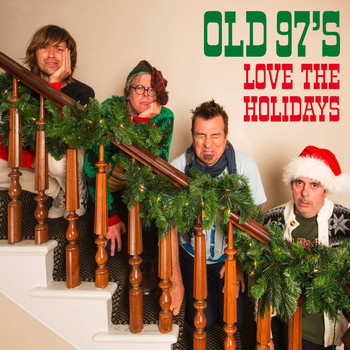Old 97's - Love The Holidays