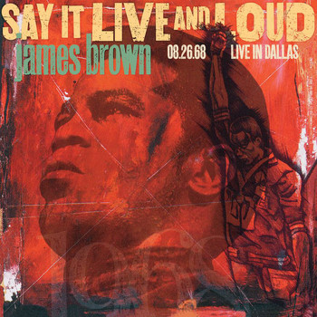 James Brown - Say It Live And Loud: Live In Dallas 08.26.68 (Expanded Edition)